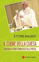Il cuore della Chiesa - Ettore Malnati