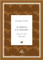La parola e il silenzio. Discorsi e scritti 1986-1995 - Dossetti Giuseppe