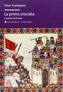Copertina di 'La prima crociata'