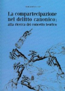 Copertina di 'Compartecipazione nel delitto canonico: alla ricerca del concetto teorico'