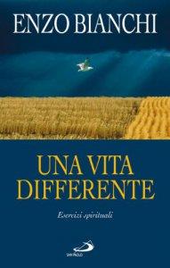 Copertina di 'Una vita differente. Esercizi spirituali predicati ai vescovi del Piemonte e dell'Abruzzo e Molise'