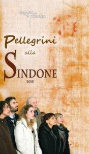 Copertina di 'Pellegrini alla Sindone 2015'