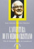 L'avventura di un medico cristiano - Narváez Sanchez Juan A.