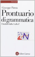 Prontuario di grammatica. L'italiano dalla A alla Z - Giuseppe Patota