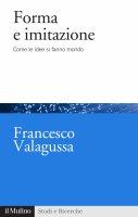 Forma e imitazione - Francesco Valagussa