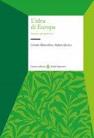 L' idea di Europa. Storie e prospettive - Corrado Malandrino