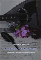 Musicoterapia, scrittura e benessere. Stare meglio e raccontarsi con musica e parole - Bressan Valentina