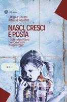 Nasci, cresci e posta - Simone Cosimi, Alberto Rossetti