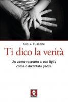 Ti dico la verità - Paola Turroni