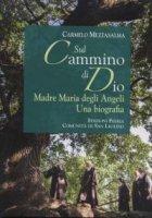 Sul cammino di Dio - Carmelo Mezzasalma