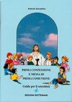 Prima confessione e messa di prima comunione. Guida per il catechista - Sorrentino Antonio