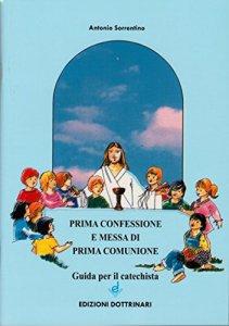 Copertina di 'Prima confessione e messa di prima comunione. Guida per il catechista'