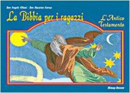 Copertina di 'La Bibbia per i ragazzi. L'Antico Testamento o l'attesa del Signore'