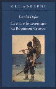 Copertina di 'La vita e le avventure di Robinson Crusoe'