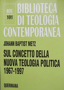 Copertina di 'Sul concetto della nuova teologia politica (1967-1997) (BTC 101)'