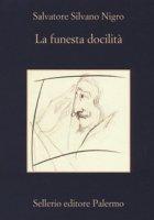 La funesta docilità - Nigro Salvatore Silvano
