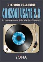 Canzoni usate 2.0. La colonna sonora della mia vita - Palladini Stefano