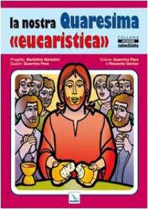 Copertina di 'La nostra Quaresima «eucaristica»'