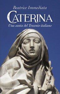 Copertina di 'Caterina. Una santa del trecento italiano'