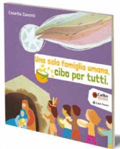 Copertina di 'Una sola famiglia umana (libro per bambini) - Natale 2014'