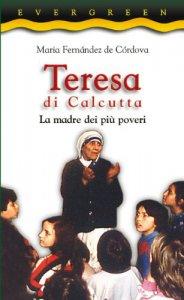 Copertina di 'Teresa di Calcutta. La madre dei più poveri'