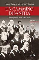 Un cammino di santità. Scritti spirituali di una Serva di Dio. Volume II (1920-1948) - Teresa di Gesù (Gimma)