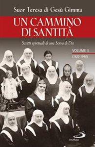 Copertina di 'Un cammino di santità. Scritti spirituali di una Serva di Dio. Volume II (1920-1948)'
