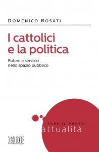 Copertina di 'I cattolici e la politica'