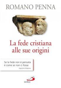 Copertina di 'La fede cristiana alle sue origini'