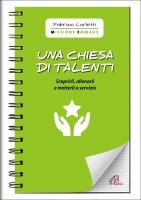 Una chiesa di talenti. Scoprirli, allenarli e metterli a servizio - Fabrizio Carletti