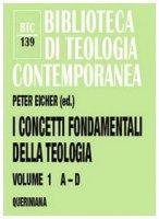 I concetti fondamentali della teologia / A-D - Peter Eicher