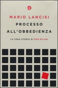 Copertina di 'Processo all'obbedienza. La vera storia di don Milani'