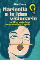Marinella e le idee visionarie. Le 30 invenzioni che hanno cambiato il mondo - Zecca Aldo