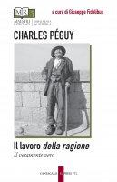 Il lavoro della ragione - Péguy Charles