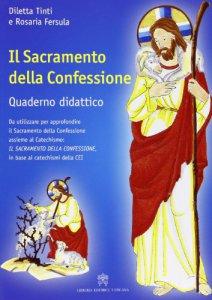 Copertina di 'Il Sacramento della confessione (Libro + Quaderno Didattico)'