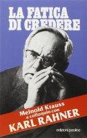 Fatica di credere (La) - Meinold Krauss, Karl Rahner