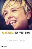 Non fate i bravi - Nadia Toffa
