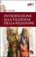 Introduzione alla filosofia della religione - Jean Grondin