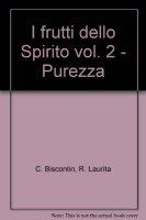 I frutti dello Spirito [vol_2] / Purezza