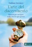 L'arte del discernimento - Emiliano Antenucci