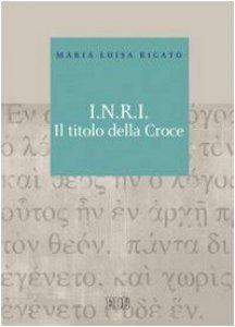 Copertina di 'I.N.R.I. Il titolo della croce'