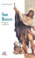 San Rocco. Pellegrino e guaritore - Ferraiuolo Luigi