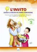 L'invito. Verso la messa di Prima Comunione - Anno 3 - Leporati Anna Rita