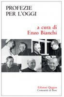 Profezie per l'oggi - P. Arrupe, H. Câmara, G. Franzoni, S. Kim, G. Lercaro, Paolo VI, M. Pellegrino