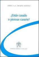Estás casado o piensas casarte? - Jorge Medina Estevez