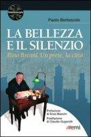 Bellezza e il silenzio - Paolo Bertezzolo