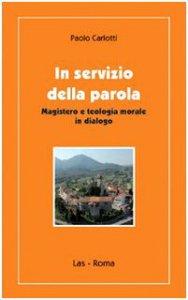 Copertina di 'In servizio della parola. Magistero e teologia morale in dialogo'