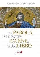 La Parola si è fatta carne, non libro - Andrea Lonardo, Livia Mugavero