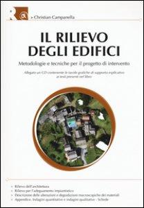 Copertina di 'Il rilievo degli edifici. Metodologie e tecniche per il progetto di intervento. Con CD-ROM'