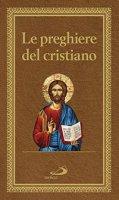 Preghiere del cristiano - Edizione tascabile (brossura)
